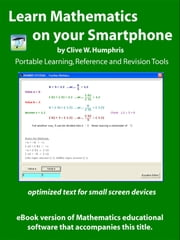 Learn Mathematics On Your Smartphone ebook by Clive W. Humphris