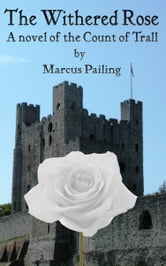 The Withered Rose (The Count of Trall Book 4)