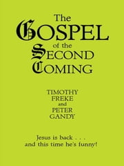 The Gospel Of The Second Coming ebook by Timothy Freke Peter Gandy
