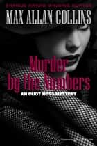 Murder by the Numbers ebook by Max Allan Collins