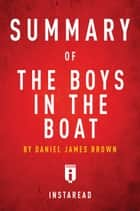 Summary of The Boys in the Boat by Daniel James Brown ebook by Instaread