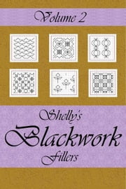 Shelly's Blackwork Fillers Volume 2 ebook by Michelle Comfort