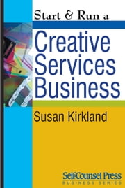 Start & Run a Creative Services Business ebook by Susan Kirkland