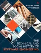 The Technical and Social History of Software Engineering ebook by Capers Jones