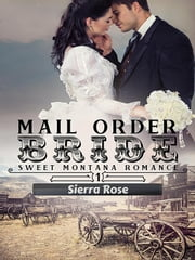 Mail Order Bride - My Montana Romance, #1 ebook by Sierra Rose