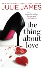 The Thing About Love ebook by
