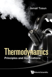 Thermodynamics - Principles and Applications ebook by İsmail Tosun