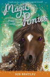 Magic Ponies: Pony Camp - Pony Camp ebook by Sue Bentley