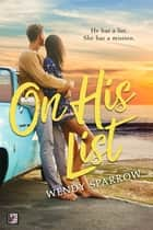 On His List ebook by Wendy Sparrow