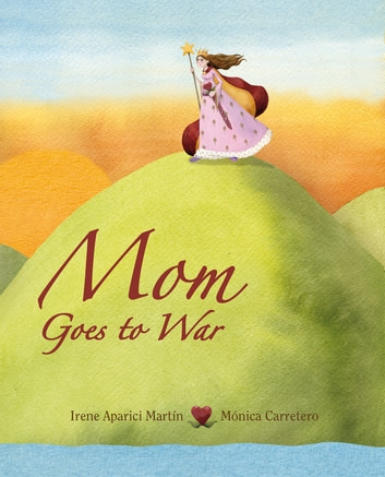 Mom Goes to War ebook by Irene Martín