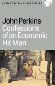 Confessions of an Economic Hit Man ebook by John Perkins