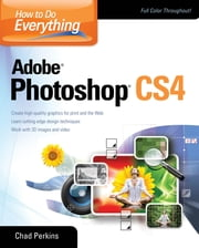 How to Do Everything Adobe Photoshop CS4 ebook by Chad Perkins