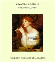 A Woman of Genius ebook by Mary Hunter Austin