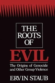 The Roots of Evil ebook by Staub, Ervin