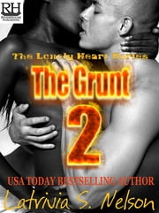 The Grunt 2 ebook by Latrivia Nelson,Latrivia Welch