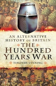 The Hundred Years War ebook by Timothy Venning