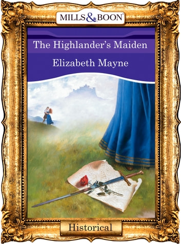 The Highlander's Maiden (Mills & Boon Vintage 90s Modern) ebook by Elizabeth Mayne
