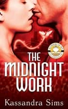 The Midnight Work ebook by Kassandra Sims