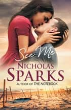 See Me ebook by Nicholas Sparks