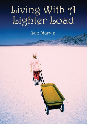 Living With A Lighter Load ebook by Susan Whisnand