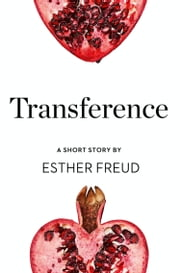 Transference: A Short Story from the collection, Reader, I Married Him ebook by Esther Freud