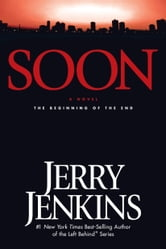 Soon - The Beginning of the End ebook by Jerry B. Jenkins