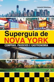 Superguia de Nova York ebook by Leonardo Schulmann
