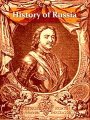 A Short History of Russia [Illustrated] ebook by Mary Platt Parmele