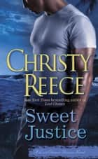 Sweet Justice ebook by Christy Reece