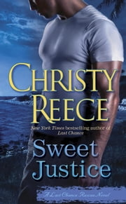 Sweet Justice - A Last Chance Rescue Novel ebook by Christy Reece