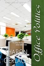 Office Politics ebook by Sharon Gerlach