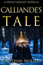 Shield Knight: Calliande's Tale ebook by