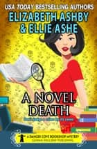 A Novel Death ebook by Ellie Ashe,Elizabeth Ashby