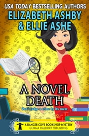 A Novel Death - a Danger Cove Bookshop Mystery ebook by Ellie Ashe,Elizabeth Ashby