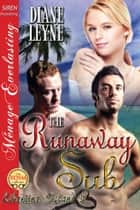 The Runaway Sub ebook by Diane Leyne