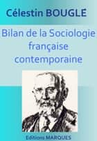 Bilan de la Sociologie française contemporaine - Version intégrale ebook by Célestin Bouglé
