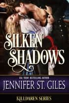 Silken Shadows ebook by Jennifer St. Giles