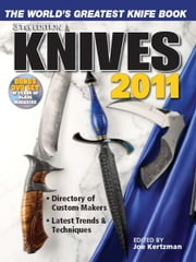 Knives 2011: The World's Greatest Knife Book ebook by Joe Kertzman