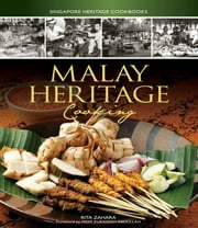 Malay Heritage Cooking ebook by Rita Zahara