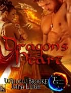 A Dragon's Heart ebook by Jana Leigh,Willow Brooke