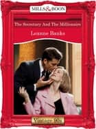 The Secretary And The Millionaire (Mills & Boon Vintage Desire) ebook by Leanne Banks