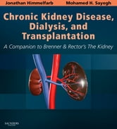 Chronic Kidney Disease, Dialysis, and Transplantation - A Companion to Brenner and Rector's The Kidney ebook by Jonathan Himmelfarb,Mohamed H. Sayegh