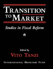 Transition to Market: Studies in Fiscal Reform ebook by  Vito  Mr.  Tanzi