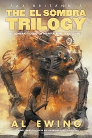 The El Sombra Trilogy ebook by Al Ewing