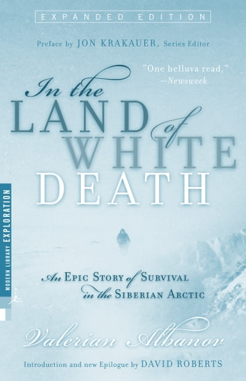 In the Land of White Death - An Epic Story of Survival in the Siberian Arctic ebook by Valerian Albanov,Jon Krakauer