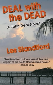 Deal With The Dead - A John Deal Mystery ebook by Les Standiford