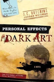 Personal Effects - Dark Art ebook by Jordan Weisman, J. C. Hutchins