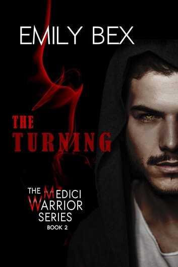 The Turning: Book Two of The Medici Warrior Series ebook by Emily Bex