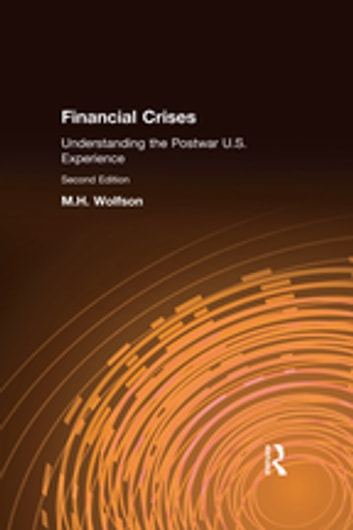 Financial Crises - Understanding the Postwar U.S. Experience ebook by M.H. Wolfson