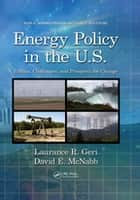 Energy Policy in the U.S. - Politics, Challenges, and Prospects for Change ebook by Laurance R. Geri, David E. McNabb